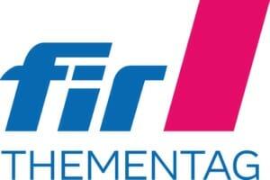 """FIR-Thementag """"Supply-Chain-Management"""" –  Wertschöpfungsnetzwerke in turbulenten Zeiten"""